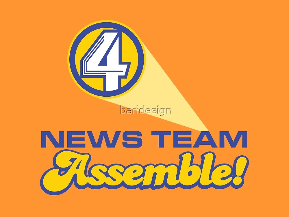 Channel 4 News Team Assemble! (ANCHORMAN) by baridesign