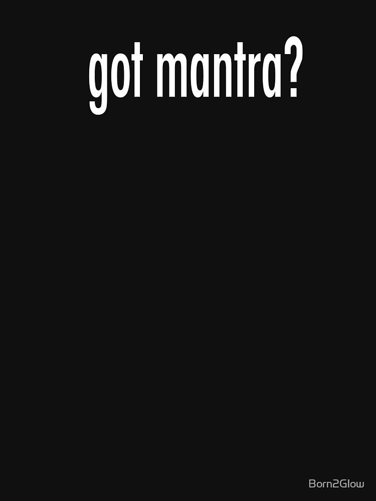 got mantra? by Born2Glow