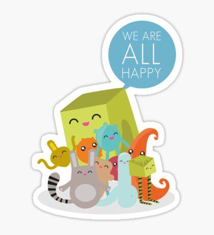 We Are All Happy Sticker