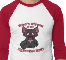 Who's Afraid of the Big Bad Dire Wolf?  Men's Baseball ¾ T-Shirt