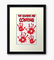 The Zombies Are Coming Framed Print