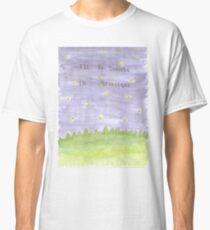 I'll Be Dancing in Starlight Classic T-Shirt