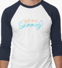 Just Keep Swimming Men's Baseball ¾ T-Shirt