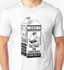 Where have you gone Joe DiMaggio? T-Shirt