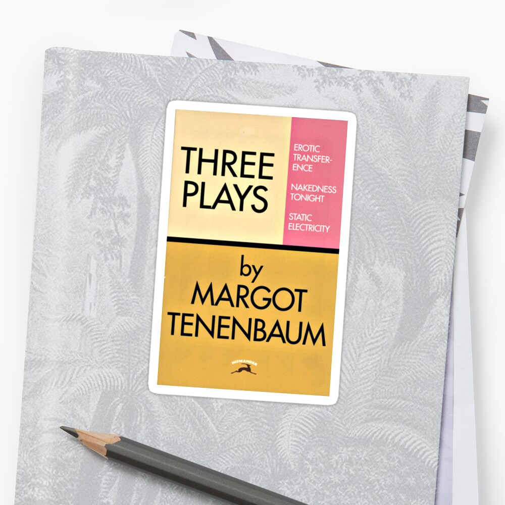 Three Plays by Margot Tenenbaum Sticker