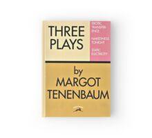 Three Plays by Margot Tenenbaum Hardcover Journal