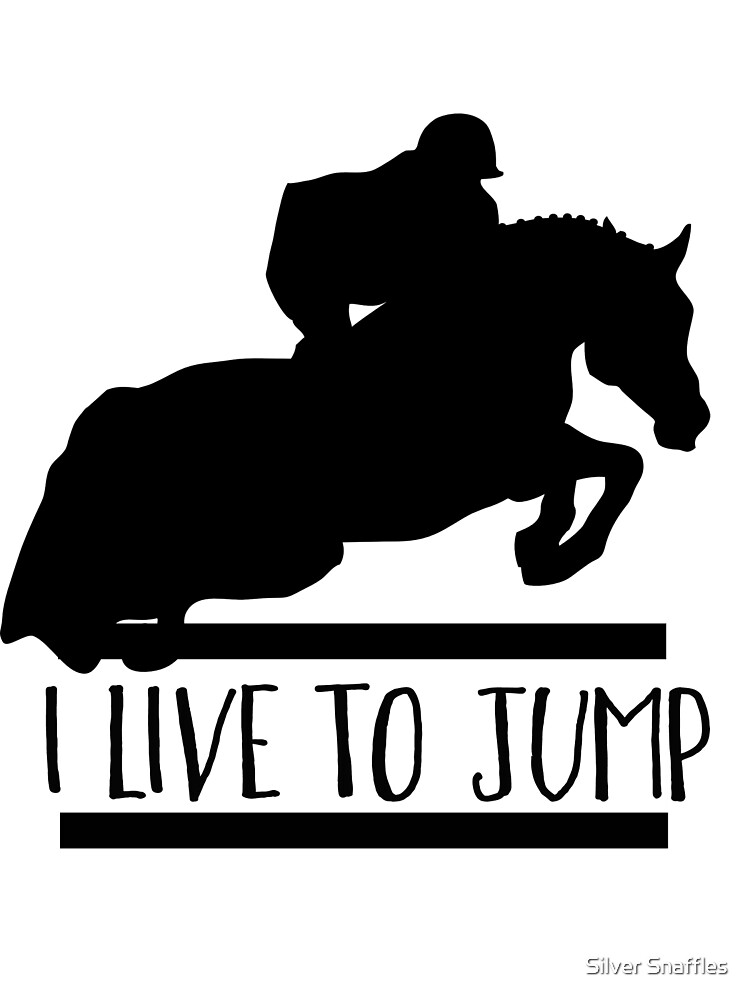 Live to Jump by Silver Snaffles