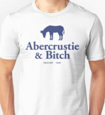 Abercrustie & Bitch Unisex T-Shirt