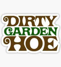Dirty Garden HOE Sticker