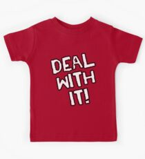 Deal With It! Kids Tee