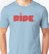 Ride. Unisex T-Shirt