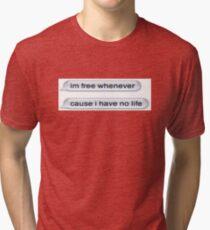 No Life Tri-blend T-Shirt