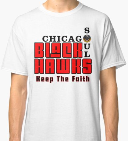 Keep The Faith Classic T-Shirt