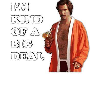 "Anchorman - Ron Bergundy - ""Big Deal"" by grayagi"