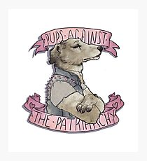 Pups Against the Patriarchy  Photographic Print