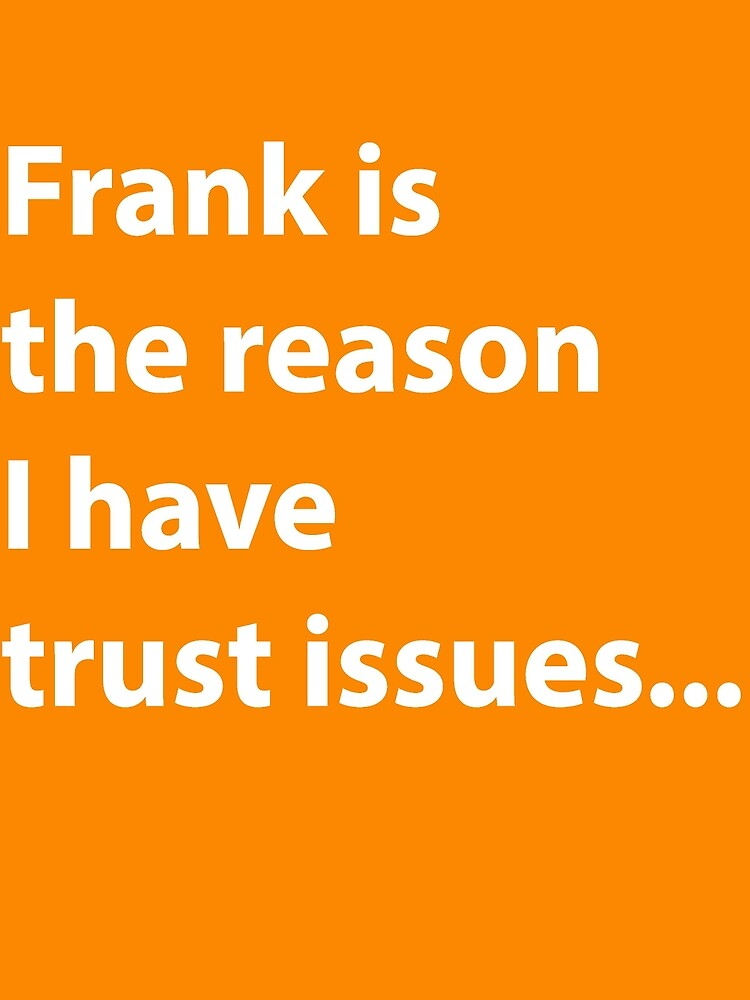 Frank is the reason. by Billydesigns