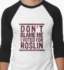 Don't blame me, I voted for Roslin Men's Baseball ¾ T-Shirt