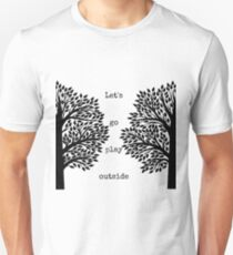 Let's Go Play Outside T-Shirt