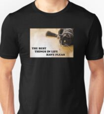 The Best Things In Life Have Fleas T-Shirt