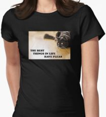 The Best Things In Life Have Fleas Womens Fitted T-Shirt