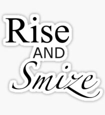 Rise and Smize - an ANTM/Tyra Banks tee. Sticker