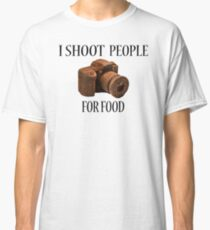 I Shoot People For Food Classic T-Shirt
