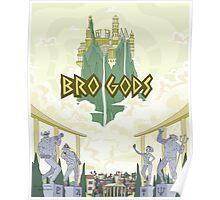 Bro Gods Poster Poster
