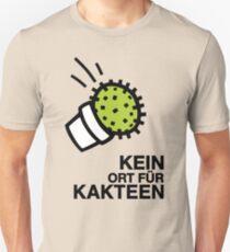 Kein Ort für Kakteen Unisex T-Shirt