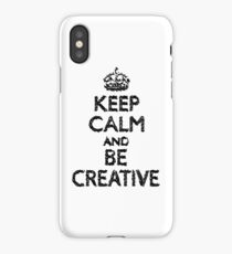Keep Calm And Be Creative iPhone Case