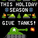 This Holiday Season, Give Tanks! Sticker! by jerasky