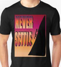 Never Settle Unisex T-Shirt