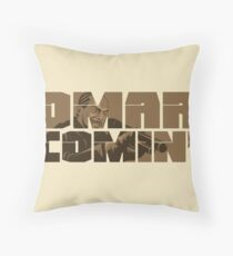 Omar Comin' Throw Pillow