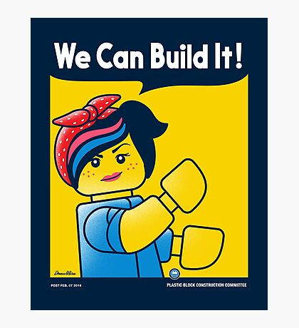 WE CAN BUILD IT! Photographic Print