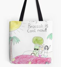 Broccoli is cool now! Tote Bag