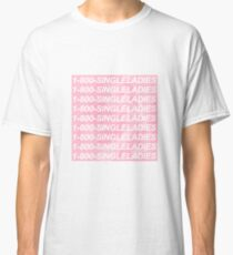 1-800-SINGLELADIES Classic T-Shirt
