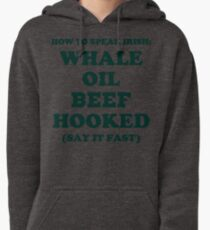 Whale Oil Beef Hooked St. Patricks Day Shirt  Pullover Hoodie