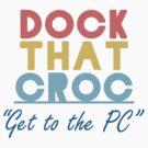 Dock That Croc! by PjMann