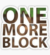 One More Block Sticker