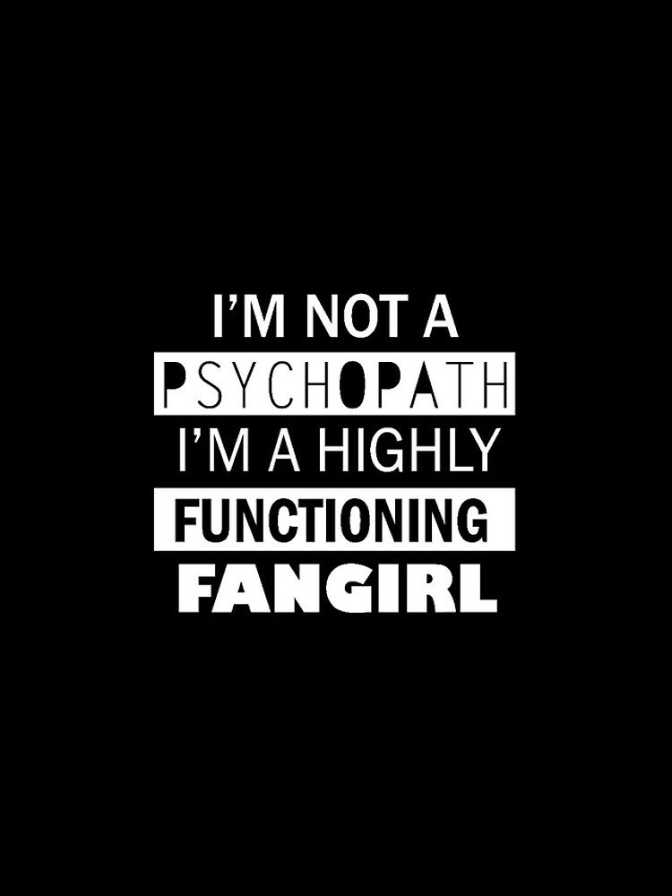 I'm a Highly Functioning Fangirl von geekygirl37