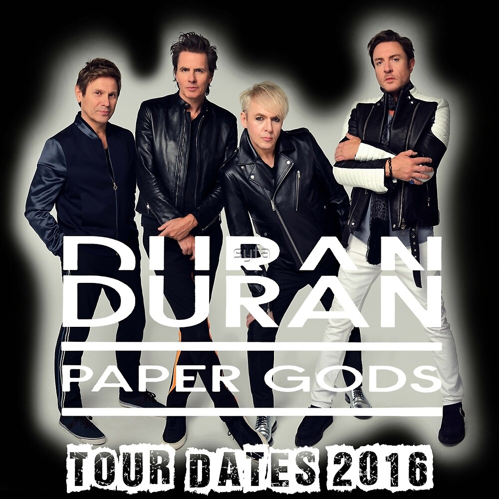 Duran Duran Paper Gods Tour Dates 2016 by syfa