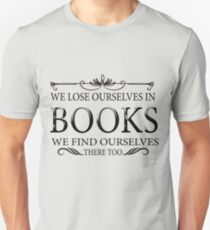 We lose ourselves in books... T-Shirt