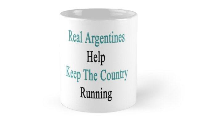 Real Argentines Help Keep The Country Running  by supernova23
