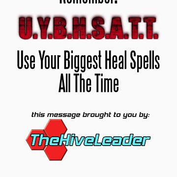 """The Hive Leader: """"UYBHSATT"""" by TheWWMC"""