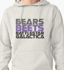 Bears, Beets, Battlestar Galactica. Pullover Hoodie