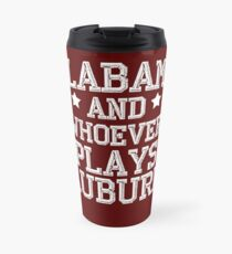 Alabama and Whoever Plays Auburn Travel Mug