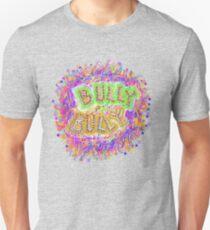 BULLY~BULLY Unisex T-Shirt