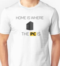 Home is where the PC is - PCMR T-Shirt