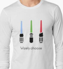 Wisely choose Long Sleeve T-Shirt