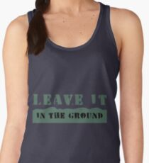 Leave It In the Ground Women's Tank Top