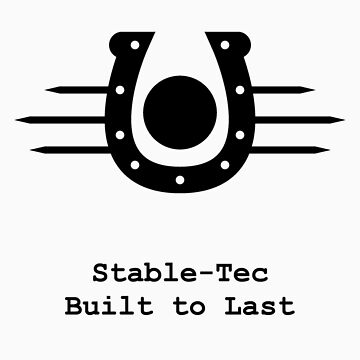 Stable-Tec: Built to Last by thatnerdystuff